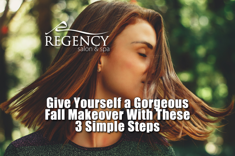 Give Yourself a Gorgeous Fall Makeover With These 3 Simple Steps